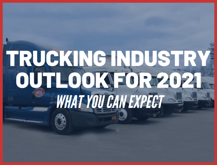 "line of NTTS trucks with text over image that reads ""trucking industry outlook for 2021"""